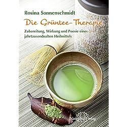 Die Grüntee-Therapie: Zubereitung, Wirkung und Poesie eines jahrtausendealten Heilmittels