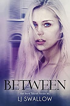 Between (The Dark Intent Series Book 1) by [Swallow, LJ, Swallow, Lisa]