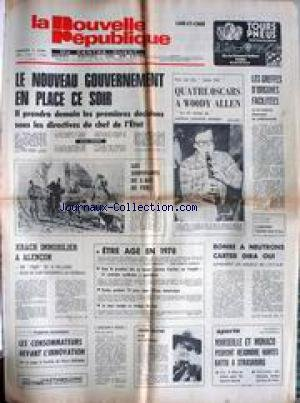 NOUVELLE REPUBLIQUE (LA) [No 10191] du 05/04/1978 - LE NOUVEAU GOUVERNEMENT - 4 OSCARS A WOODY ALLEN - LES GREFFES D'ORGANES FACILITES - KRACH IMMOBILIER A ALENCON - BMBE A NEUTRONS - CARTER DIRA OUI - JOHN WAYNE - SPORTS - MARSEILLE ET MONACO - STRASBOURG. par Collectif