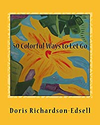 50 Colorful Ways to Let Go: A Spiritual Journey (English Edition)