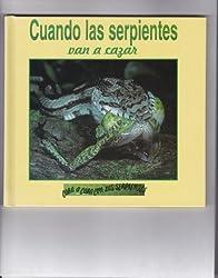 Cuando Las Serpientes Van a Cazar