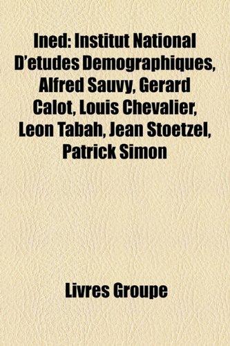 Ined: Institut National D'Tudes Dmographiques, Alfred Sauvy, Grard Calot, Louis Chevalier, Lon Tabah, Jean Stoetzel, Patrick