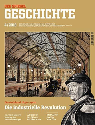"""SPIEGEL GESCHICHTE 4/2018 """"Die industrielle Revolution"""""""
