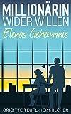 Millionärin wider Willen: Elenas Geheimnis