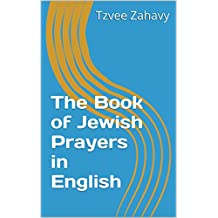 The Book of Jewish Prayers in English (English Edition)