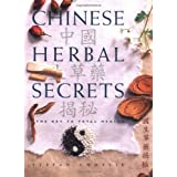 Chinese Herbal Secrets: The Key to Total Health
