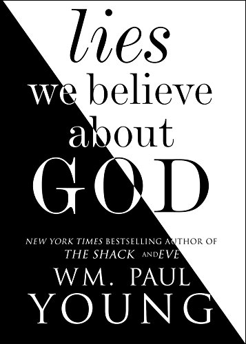 Lies We Believe About God (English Edition) (Adult Eve Adam Movies Und)
