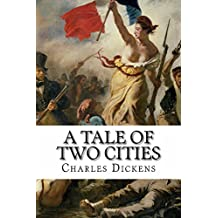 A Tale Of Two Cities (illustrated): A Story of the French Revolution (English Edition)