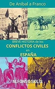 De Aníbal a Franco, Breve Historia de los Conflictos Civiles en España