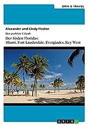 Der S??den Floridas: Miami, Key West und die Everglades by Alexander Fischer (2014-07-15)
