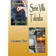 Serie Villa Tulumba. Ríndete a mí y Todos los caminos me conducen a ti: Romántica Contemporánea - Comedia Romántica