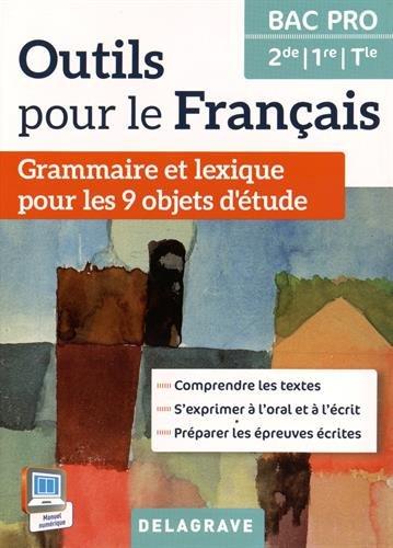 Outils pour le Français 2de, 1re, Tle Bac Pro (2015) - Manuel élève par Fr. Torregrosa