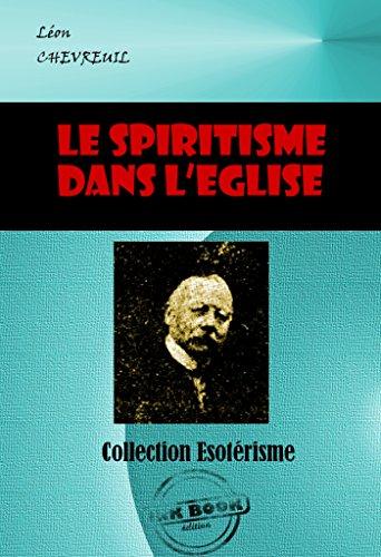 Le spiritisme dans l'Eglise: édition intégrale (Littérature ésotérique) (French Edition)