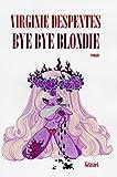 Bye bye Blondie (Littérature Française)