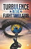 Turbulence in the Flight Simulator