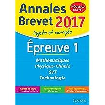Annales Brevet 2017 Maths, Physique-Chimie, Svt et Technologie 3e - Nouveau programme 2016