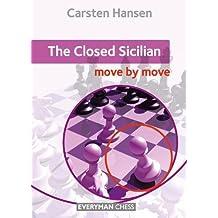 Closed Sicilian: Move by Move
