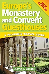 Europe's Monastery and Convent Guesthouses: A Pilgrim's Travel Guide