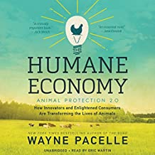 The Humane Economy: Animal Protection 2.0: How Innovators and Enlightened Consumers Are Transforming the Lives of Animals: Library Edition