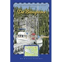 Dreamspeaker Cruising Guide Series: The Broughtons: Vancouver Island--Kelsey Bay to Port Hardy