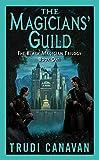 The Magicians Guild: The Black Magician Trilogy Book 1