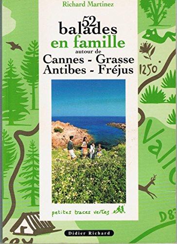 52 balades en famille autour de Cannes, Grasse, Antibes, Fréjus