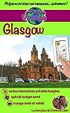 eguide voyage glasgow d?couvrez glasgow une des perles de l ?cosse ainsi que sa r?gion dans ce guide de voyage et de tourisme enrichi de photos eguide voyage ville t 3