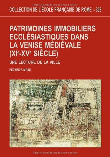 Patrimoines immobiliers ecclésiastiques dans la Venise médiévale (XIe-XVe siècle) : une lecture de la ville