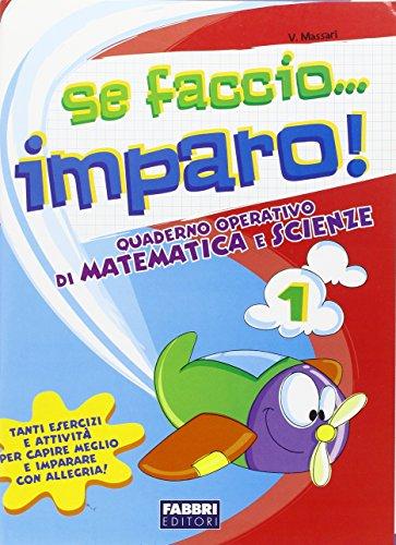 Se faccio. imparo. Matematica-Scienze. Per la 1ª classe elementare