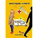 MORT PHINE SUSPECTE: roman policier, cosy mystery, détente, suspense, humour (Les enquêtes de Pippa t. 2)