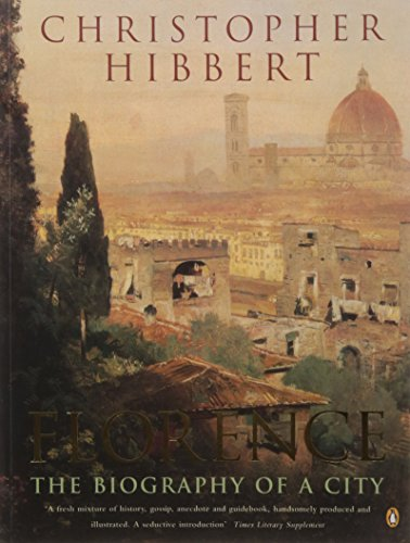Florence: The Biography of a City por Christopher Hibbert
