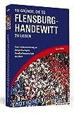 111 Gründe, die SG Flensburg-Handewitt zu lieben: Eine Liebeserklärung an die großartigste Handballmannschaft der Welt