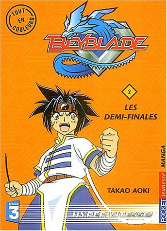 Beyblade, tome 2 : Les Demi-Finales