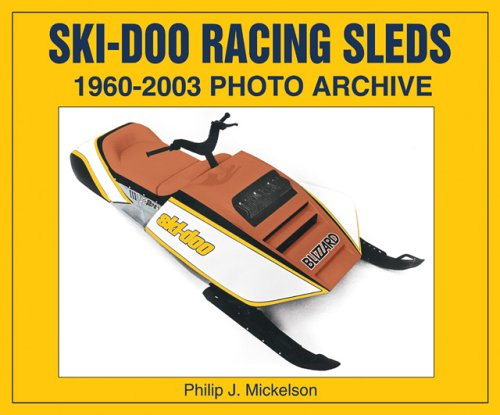 Ski Doo Racing Sleds 1960 2003 Photo Archive