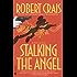 Stalking the Angel (An Elvis Cole Novel)