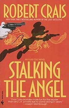 Stalking the Angel (An Elvis Cole Novel) von [Crais, Robert]