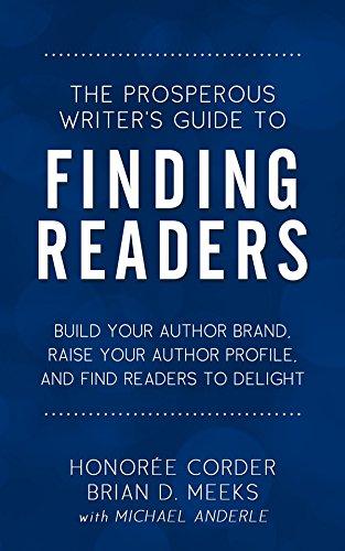 The Prosperous Writers Guide to Finding Readers: Build Your ...