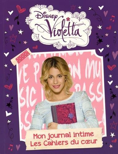 Violetta, Mon journal intime - Les cahiers du coeur
