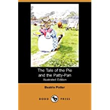 The Tale of the Pie and the Patty-Pan (Illustrated Edition) (Dodo Press)