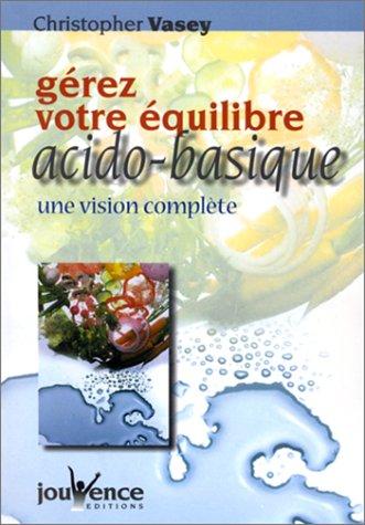 Gérez votre équilibre acido-basique : Une vision complète