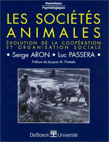 Les sociétés animales : évolution de la coopération et organisation sociale