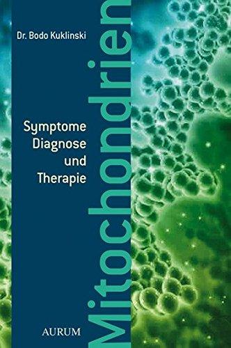 Mitochondrien: Symptome,DiagnoseundTherapie (Mitochondriale Medizin)
