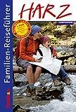 Familien-Reiseführer Harz von Companions GmbH (Hrsg.) (20. Mai 2010) Broschiert