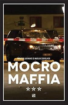 Mocro Maffia van [Laumans, Wouter, Schrijver, Marijn]