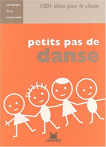 Petits pas de danse. Pédagogie de la maternelle