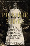 Prairie Fires: The American Dreams of Laura...