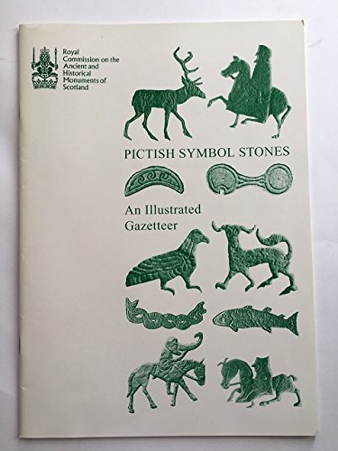 Pictish Symbol Stones: An Illustrated Gazetteer por RCAHMS