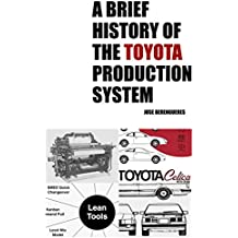 A Brief History of the Toyota Production System (English Edition)