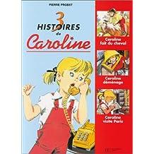 3 Histoires de Caroline : Caroline fait du Cheval - Caroline déménage - Caroline Visite Paris