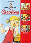 3 Histoires de Caroline : Caroline fa...